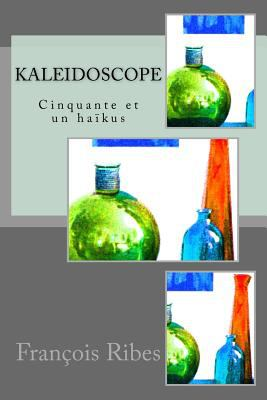 kaleidoscope: Cinquante et un hakus (French Edition)