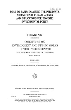 Road to Paris :examining the Presidents international climate agenda and implications for domestic environmental policy
