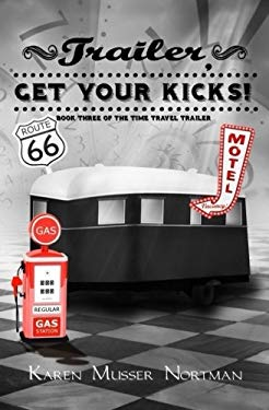 Trailer, Get Your Kicks!: The Time Travel Trailer, Book 3 (Volume 3)