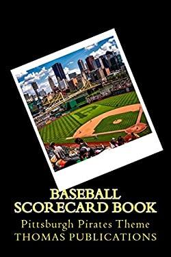 Baseball Scorecard Book: Pittsburgh Pirates Theme