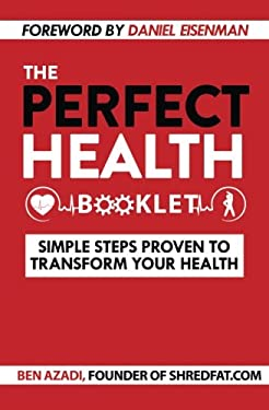 The Perfect Health Booklet: Simple Steps Proven to Transform Your Health