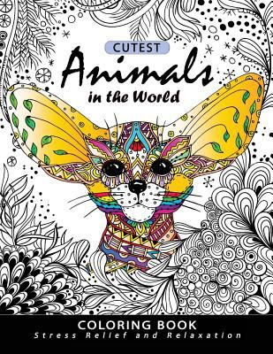 Cutest Animals in the World Coloring book: Stress-relief Coloring Book For Grown-ups,Adults (Sloth, Arctic Fox, Wombat, Alpaca and Friend)