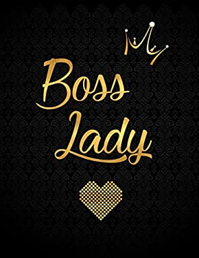 Boss Lady: Lined Journal (Notebook, Diary) with 110 Inspirational Quotes, Gold Lettering Cover, XL 8.5x11, Black Soft Cover, Matte Finish, Journal for
