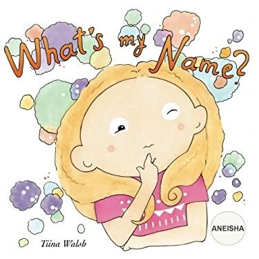 What's my name? ANEISHA