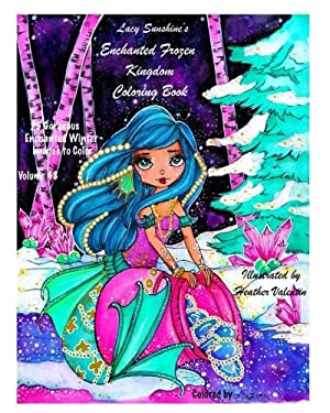 Lacy Sunshine's Enchanted Frozen Kingdom Coloring Book: Winter Christmas Fariries, Sprites, Dragons, Woodland Santa and More All Ages Volume 48 (Lacy