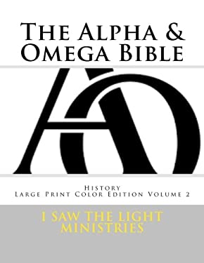 The Alpha & Omega Bible: History (Large Print Color Edition) (Volume 2)
