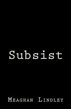 Subsist