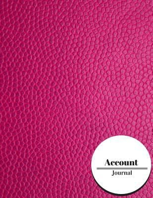 Account Journal: Pink Financial Transactions Book For Accounting Journal Entries, General, Notebook With Columns For Date, Description, Reference, ...