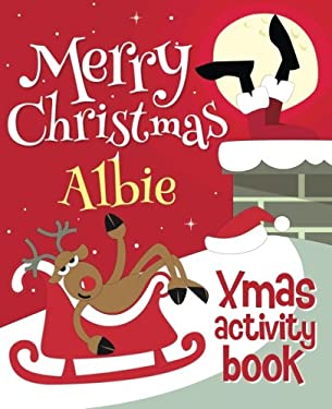 Merry Christmas Albie - Xmas Activity Book: (Personalized Children's Activity Book)