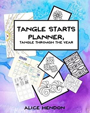 Tangle Starts Planner: Tangle Through the Year (Artangleology) (Volume 2)