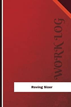 Roving Sizer Work Log: Work Journal, Work Diary, Log - 126 pages, 6 x 9 inches (Orange Logs/Work Log)