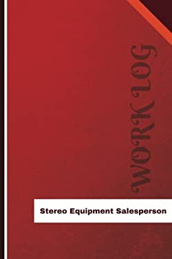 Stereo Equipment Salesperson Work Log: Work Journal, Work Diary, Log - 126 pages, 6 x 9 inches (Orange Logs/Work Log)