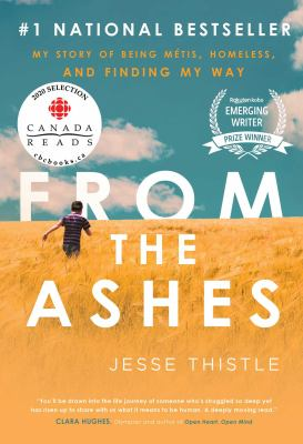 From the Ashes: My Story of Being Mtis, Homeless, and Finding My Way