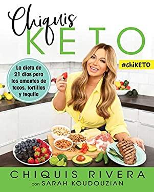 Chiquis Keto (Spanish edition): La dieta de 21 das para los amantes de tacos, tortillas y tequila (Atria Espanol)