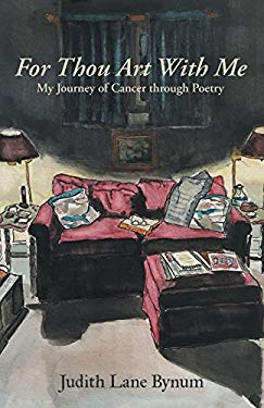 For Thou Art with Me: My Journey of Cancer Through Poetry