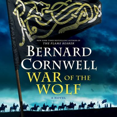 War of the Wolf: The Warrior Chronicles / Saxon Tales, book 11