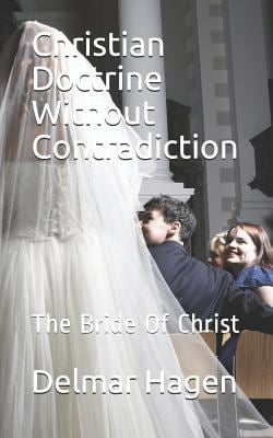 Christian Doctrine Without Contradiction: The Bride Of Christ