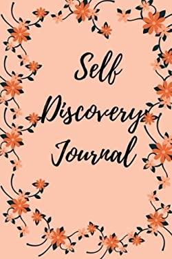 Self Discovery Journal: Questions and Inspirations for Finding Your Happiness