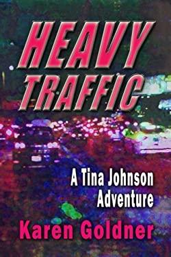 Heavy Traffic: A Tina Johnson Adventure