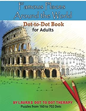 Famous Places Around the World Dot-to Dot Book For Adults (Fun Dot to Dot for Adults) (Volume 2)