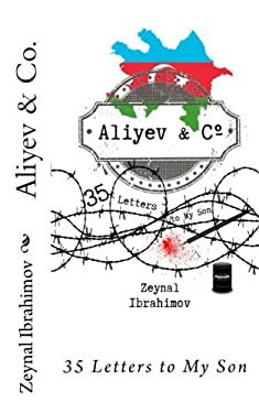 Aliyev & Co.: 35 Letters to My Son (Russian Edition)
