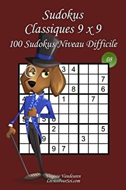 Sudokus Classiques 9 x 9 - Niveau Difficile - N8: 100 Sudokus Difficiles  Format facile  emporter et  utiliser (15 x 23 cm) (Sudokus Classiques 9 x 9