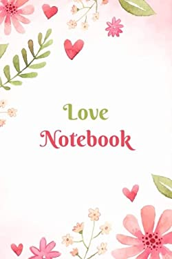 Love Journal: Lined Notebook for Love Diary, Love Notebook, Love Blankbook,Valentine's Day Gifts, Heart Book, Heart Gift with Quotes (Love Quotes) (Vo