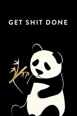 Get Shit Done: 18 Month Weekly & Monthly Planner, 2018-2019: Panda: Daily, Weekly, Monthly, January 2018 - June 2019