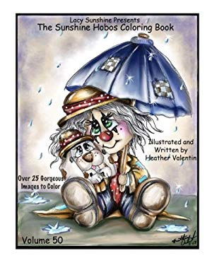 Lacy Sunshine Presents The Sunshine Hobos Coloring Book: Whimscial Hobos Pets All Ages Coloring Book Volume 50 (Lacy Sunshine Coloring Books)