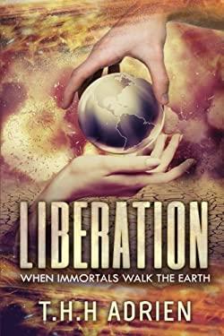 Liberation: When Immortals Walk The Earth (Volume 3)