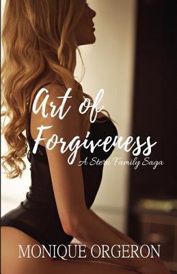 Art of Forgiveness (A Stern Family Saga) (Volume 2)