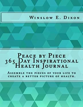 Peace by Piece 365 Day Inspirational Health Journal: Assemble the pieces of your life to create a better picture of health.