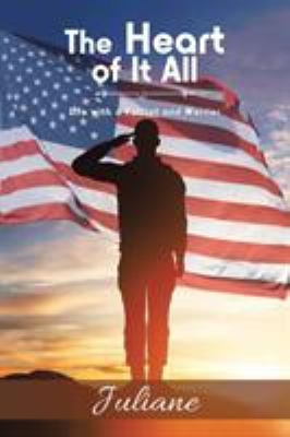 The Heart of It All: Life with a Patriot and Warrior