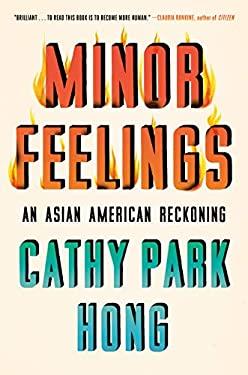 Minor Feelings: An Asian American Reckoning