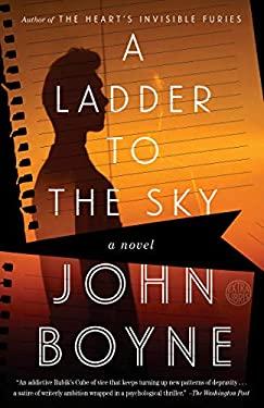 A Ladder to the Sky: A Novel