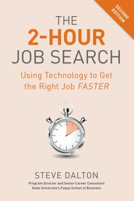 The 2-Hour Job Search, Second Edition: Using Technology to Get the Right Job Faster