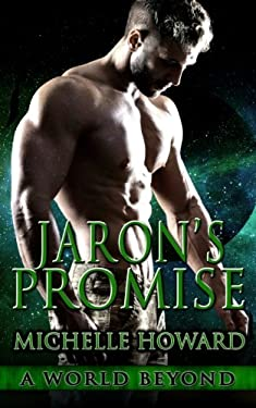 Jaron's Promise (A World Beyond) (Volume 6)