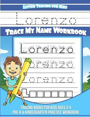 Lorenzo Letter Tracing for Kids Trace my Name Workbook: Tracing Books for Kids ages 3 - 5 Pre-K & Kindergarten Practice Workbook