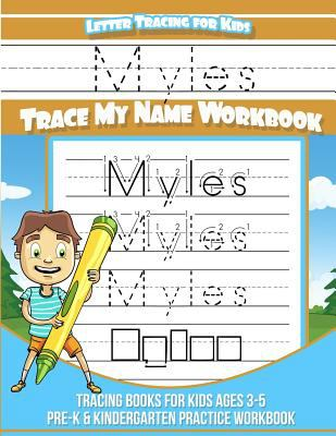 Myles Letter Tracing for Kids Trace my Name Workbook: Tracing Books for Kids ages 3 - 5 Pre-K & Kindergarten Practice Workbook