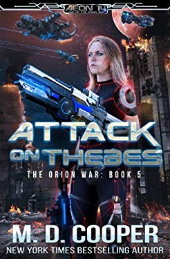 Attack on Thebes: An Aeon 14 Novel (The Orion War) (Volume 5)