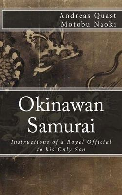 Okinawan Samurai: The Instructions of a Royal Official to his Only Son (Ryukyu Bugei) (Volume 4)