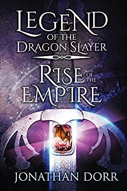 Legend of the Dragon Slayer: Rise of the Empire (Volume 2)