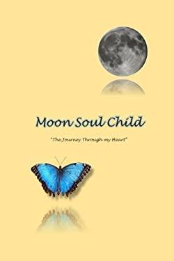 MoonSoulChild: The Journey Through My Heart