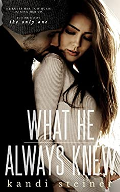 What He Always Knew (What He Doesn't Know Duet) (Volume 2)