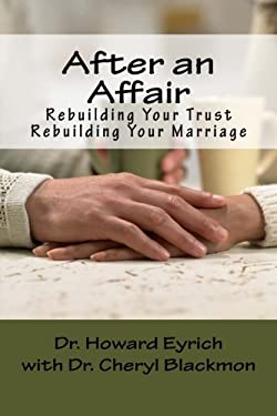 After an Affair: Rebuilding Your Trust / Rebuilding Your Marriage