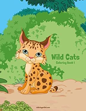 Wild Cats Coloring Book 1 (Volume 1)