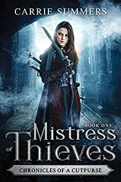 Mistress of Thieves (Chronicles of a Cutpurse) (Volume 1)
