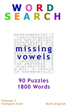 """Word Search: Missing Vowels, 90 Puzzles, 1800 Words, Volume 1, Compact 5""""x8"""" Size (Compact Word Search Books)"""
