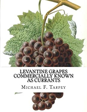 Levantine Grapes Commercially Known As Currants