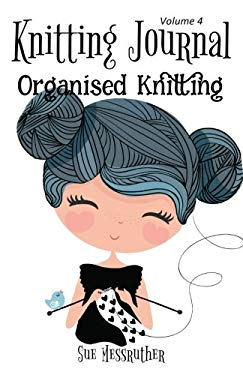 Knitting Journal (Organised Knitting) (Volume 4)